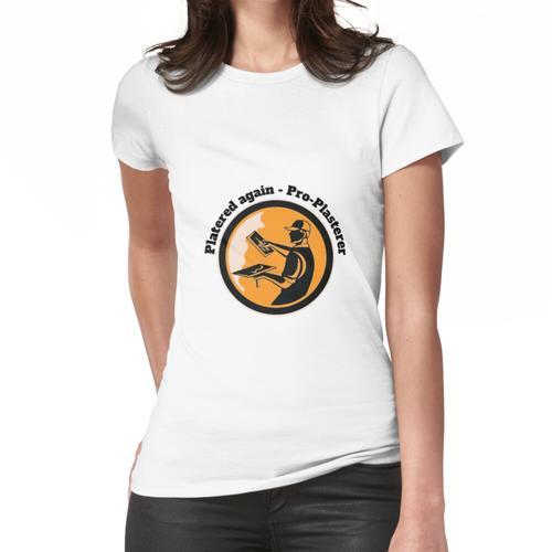 Gipser-Shirt - Gipser-T-Shirt - Gipser-T-Shirt - Gipser-Vater - Gipser-Bruder - Gipse Frauen T-Shirt