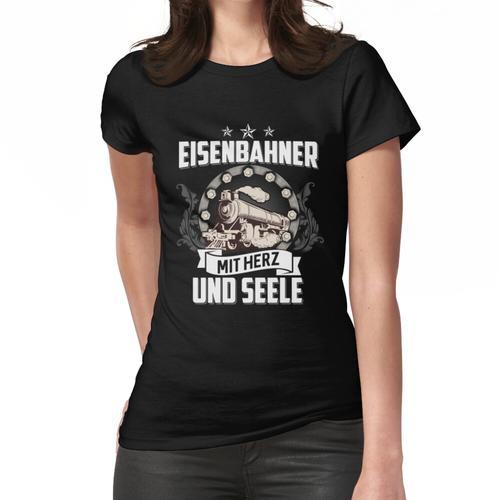 Eisenbahner mit Herz und Seele Frauen T-Shirt