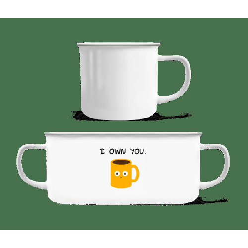 I Own You Coffee - Emaille-Tasse