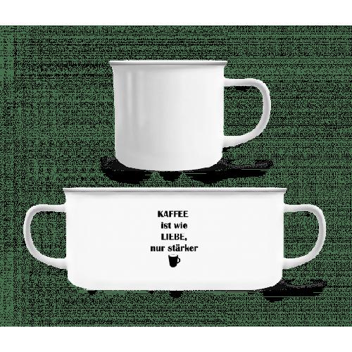 Kaffee Ist Wie Liebe Nur Stärker - Emaille-Tasse