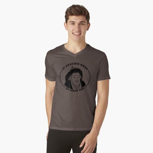 Wenn Dschingis Khan, So Khan Sie t-shirt:vneck
