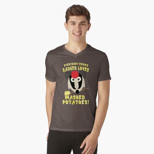 Jeder weiß, Dachs liebt Kartoffelbrei! t-shirt:vneck