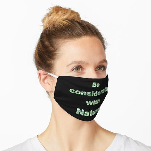 considerate with nature, Naturschutz, Natur Maske