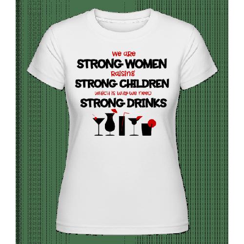Strong Womans Strong Drinks - Shirtinator Frauen T-Shirt
