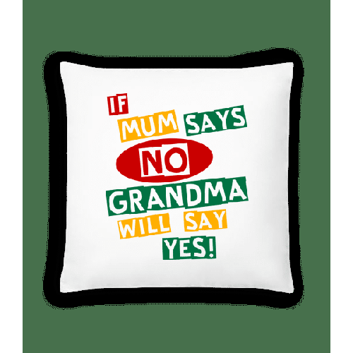 Grandma Will Say Yes - Kissen