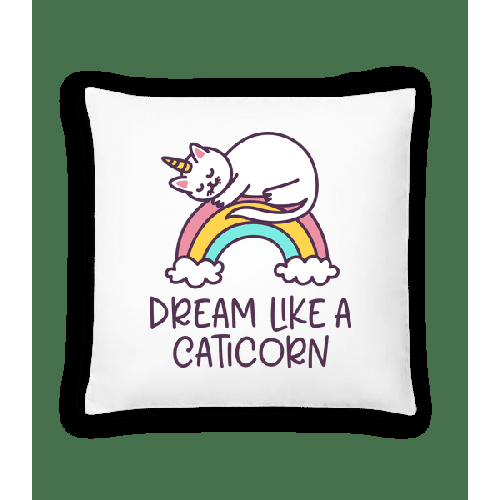 Dream Like A Caticorn - Kissen