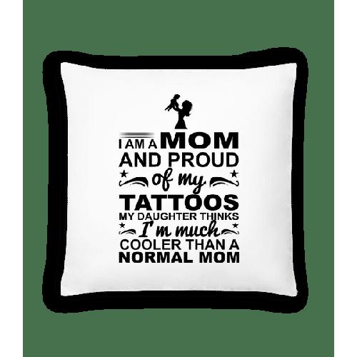 Mom Proud Of Tattoos - Kissen
