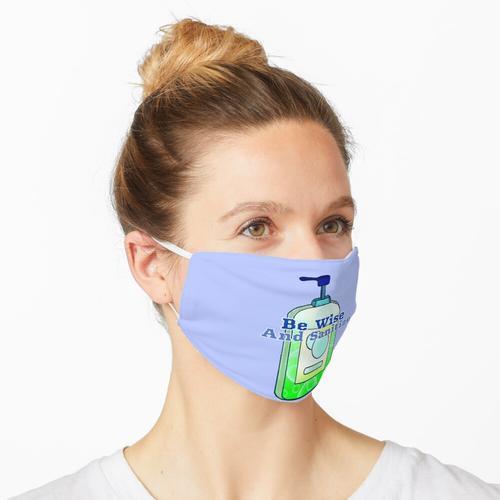 Sei weise und desinfiziere Maske