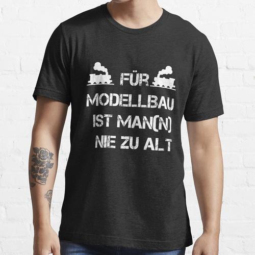 Für Modellbau ist Man(n) nie zu Alt Essential T-Shirt