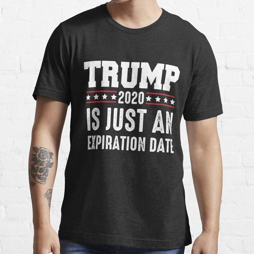 Ablaufdatum 2020 - ANTI-TRUMP Essential T-Shirt
