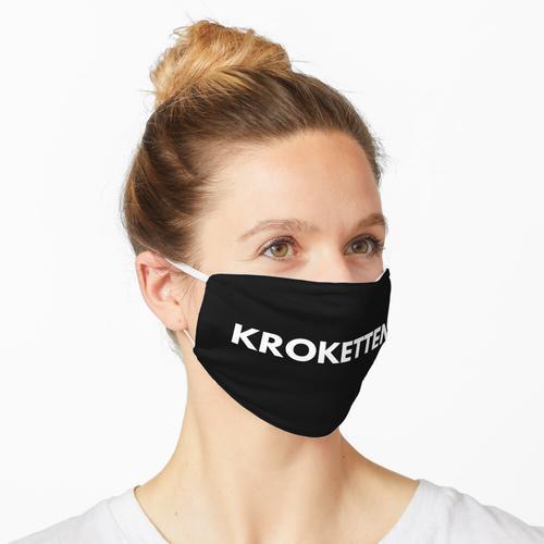 Kroketten. Das ist alles Maske