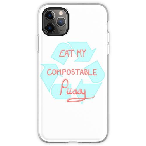 Iss meine kompostierbare Muschi Flexible Hülle für iPhone 11 Pro Max