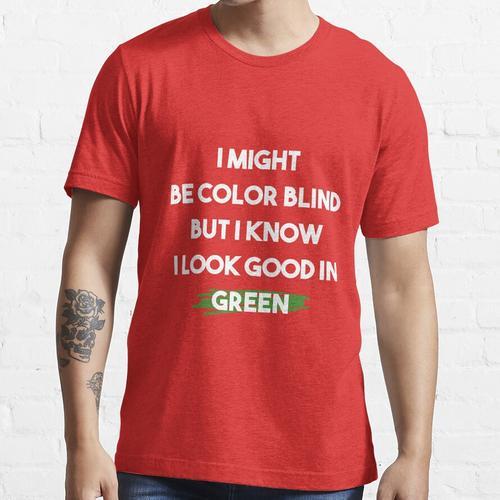 Ich könnte farbenblind sein, aber ich weiß, dass ich in Grün / Farbenblindheit g Essential T-Shirt