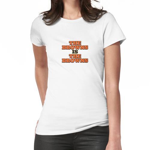 Das Braun ist das Braun Frauen T-Shirt