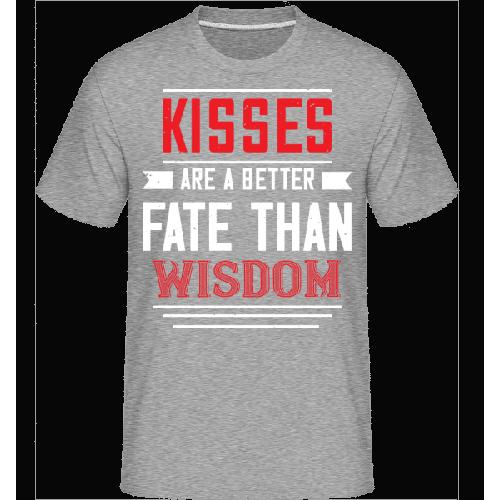 Kisses Are A Better Fate Than Wisdom - Shirtinator Männer T-Shirt