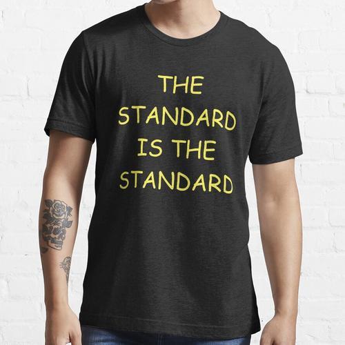 Der Standard ist der Standard Essential T-Shirt