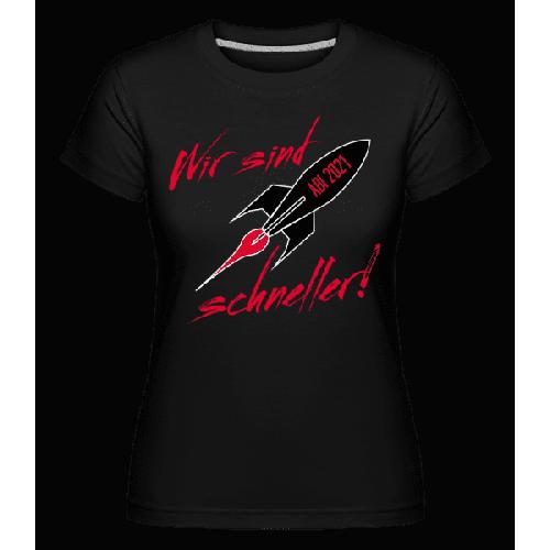 Abi 2021 Wir Sind Schneller - Shirtinator Frauen T-Shirt