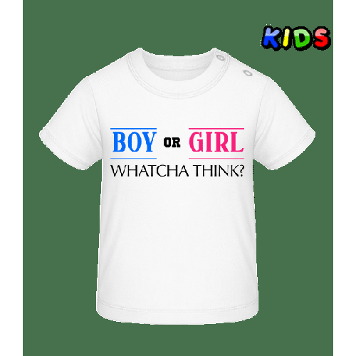 Boy Or Girl - Whatcha Think? - Baby T-Shirt