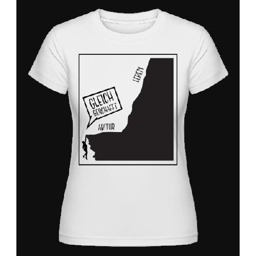 Abi Gleich Geschafft - Shirtinator Frauen T-Shirt
