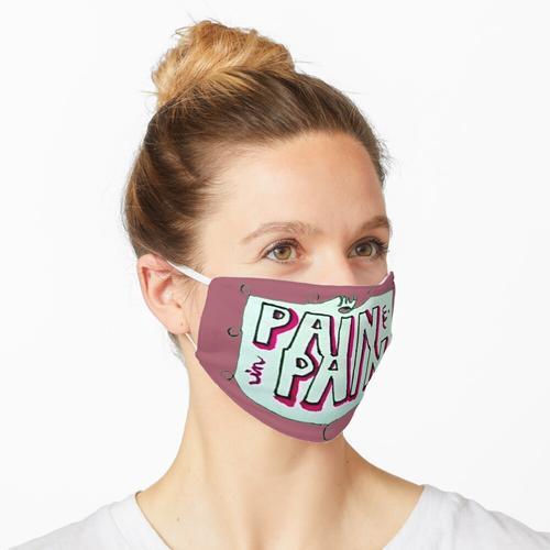 Mein Schmerz hat Schmerzen Maske