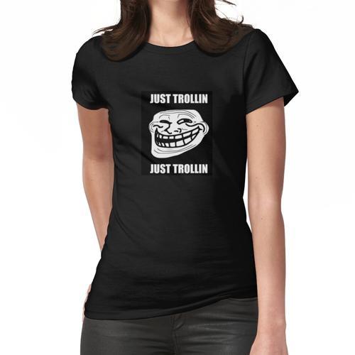 Nur Trollin Frauen T-Shirt