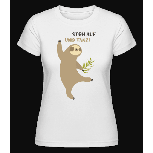 Steh Auf Und Tanz - Shirtinator Frauen T-Shirt