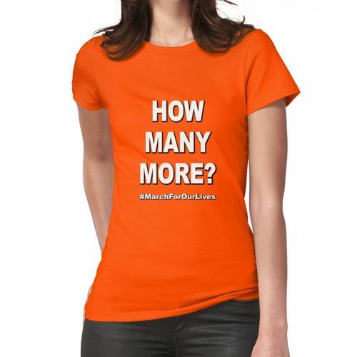 Wieviele mehr? Frauen T-Shirt