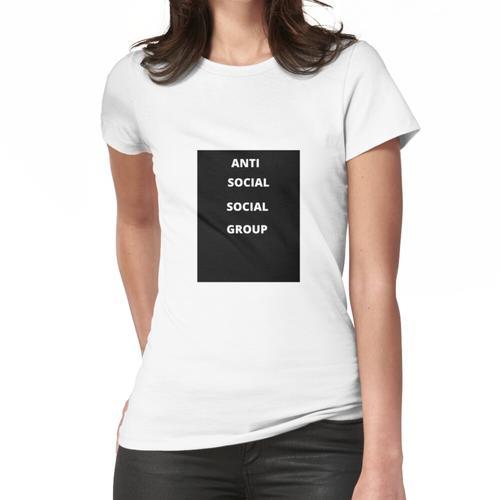 unsoziale soziale Gruppe Frauen T-Shirt