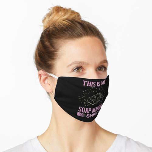 Dies ist mein Seifenherstellungshemd Maske