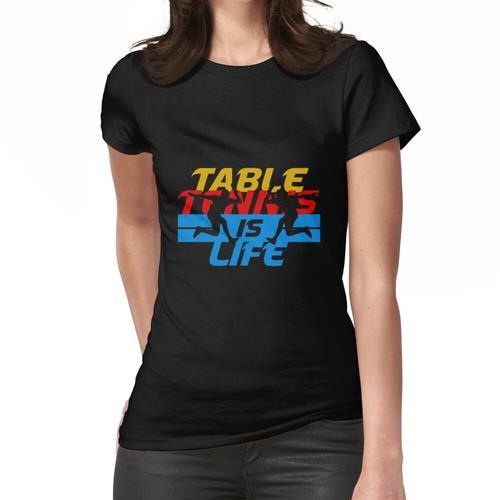Tischtennis table tennis ist mein Leben Frauen T-Shirt