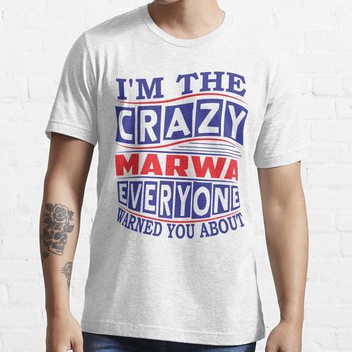 MARWA Name. Ich bin der verrückte MARWA, vor dem dich alle gewarnt haben Essential T-Shirt