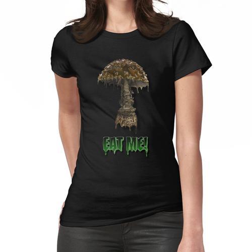 Iss mich Schmelzpilz Frauen T-Shirt