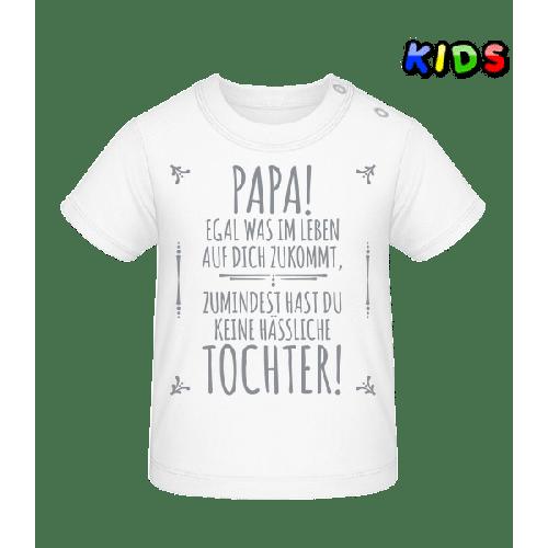 Papa Keine Haessliche Tochter - Baby T-Shirt
