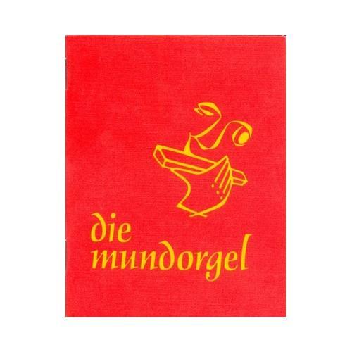 Mundorgel Verlag Die Mundorgel Text