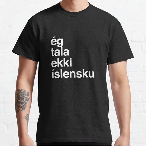 I Don't Speak Icelandic Iceland Classic T-Shirt