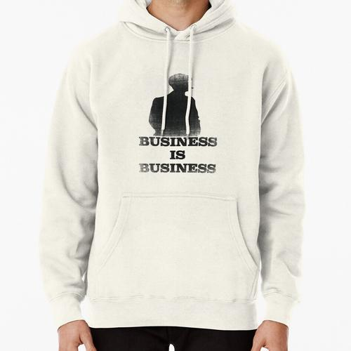 Business is Business Pullover Hoodie